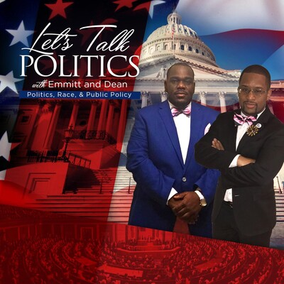 Let's Talk Politics with Emmitt and Dean