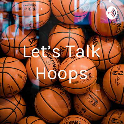 Lets Talk Hoops