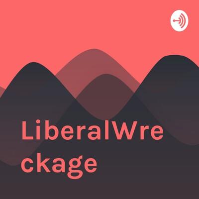 LiberalWreckage