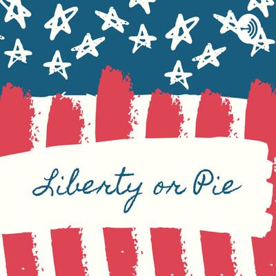 Liberty or Pie