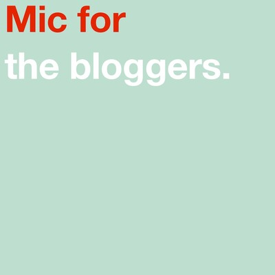 Mic For The Bloggers