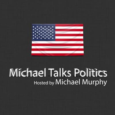 Michael Talks Politics