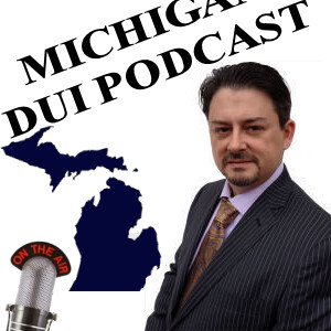 Michigan DUI and Drunk Driving Law Podcasts