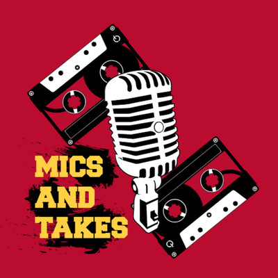 Mics and Takes