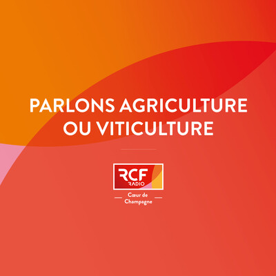 Parlons agriculture ou viticulture
