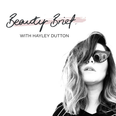 BEAUTY BRIEF with Hayley Dutton