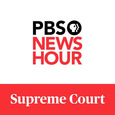 PBS NewsHour - Supreme Court