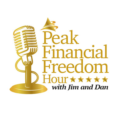 Peak Financial Freedom Hour with Jim and Dan