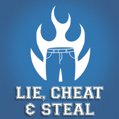 Lie, Cheat, & Steal