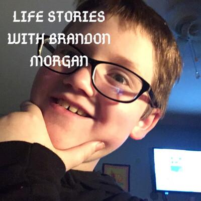 Life Stories with Brandon Morgan