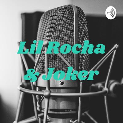 Lil Rocha & Joker