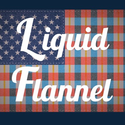 Liquid Flannel Podcast