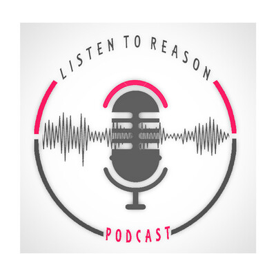 Listen To Reason Podcast