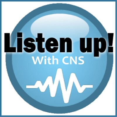 Listen Up! with CNS