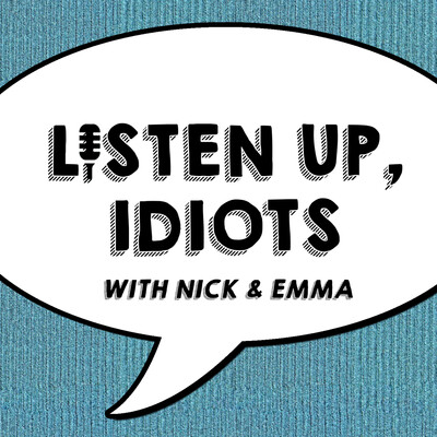 Listen Up, Idiots
