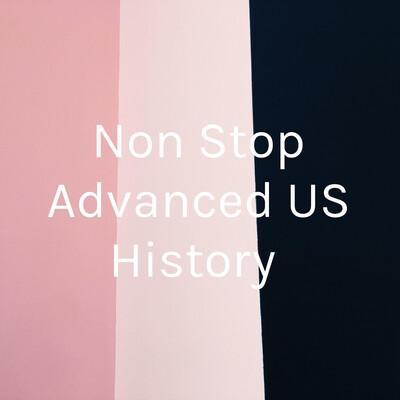 Non Stop Advanced US History