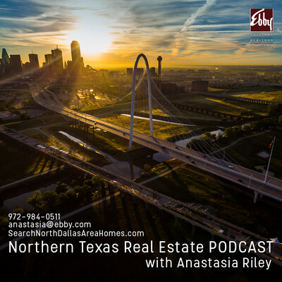 Northern Texas Real Estate Podcast with Anastasia Riley