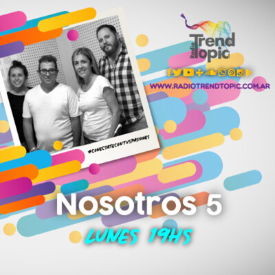 Nosotros 5 - Radio Trend Topic