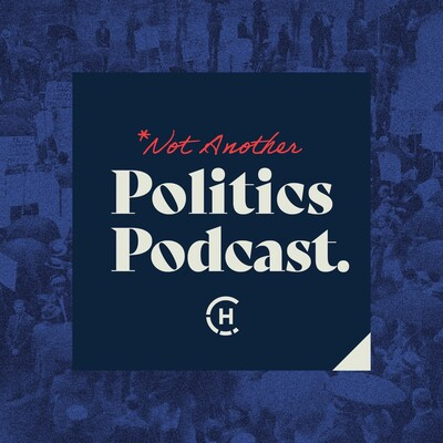 Not Another Politics Podcast
