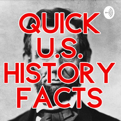 Quick U.S. History Facts