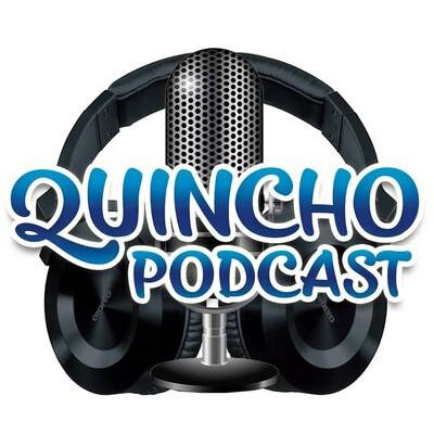 Quincho Podcast