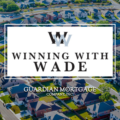 Winning With Wade - Guardian Mortgage Podcast with Wade Betz