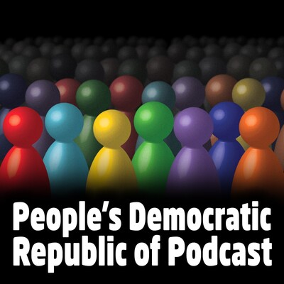 People's Democratic Republic of Podcast