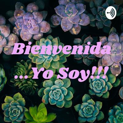 Bienvenida...Yo Soy!!!