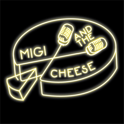 Migi and the Cheese