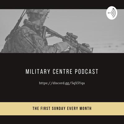 Military Centre Podcast