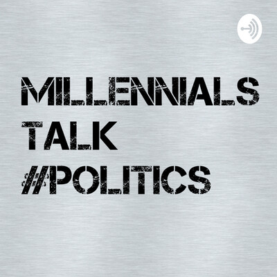 Millennials Talk Politics