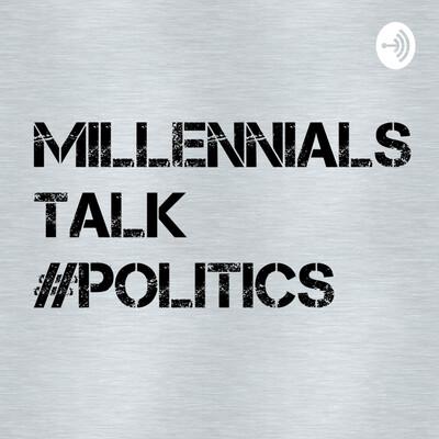Millennials Talk Politics