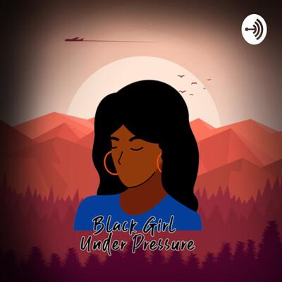 Black Girl Under Pressure