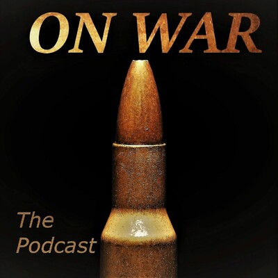 On War: The Podcast