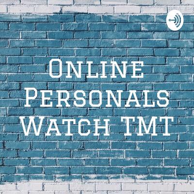 Online Personals Watch TMT