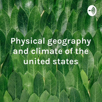 Physical geography and climate of the united states