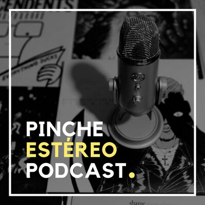 Pinche Estéreo Podcast