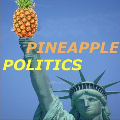Pineapple Politics