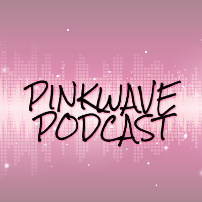 PinkWave Podcast