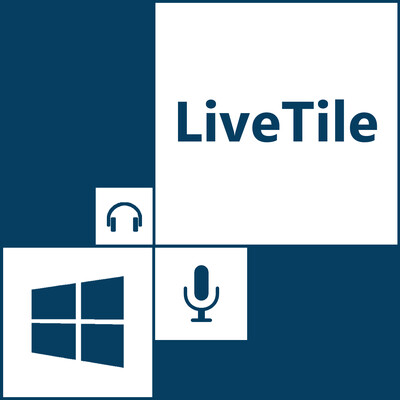 LiveTile - le podcast des technos Windows, Xbox et Microsoft