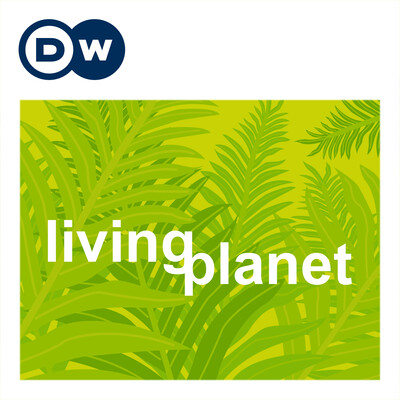 Living Planet - reports | Deutsche Welle