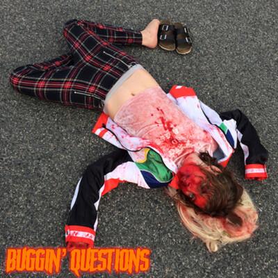Buggin' Questions