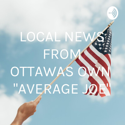 """LOCAL NEWS FROM OTTAWAS OWN """"AVERAGE JOE"""""""