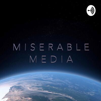 Miserable Media