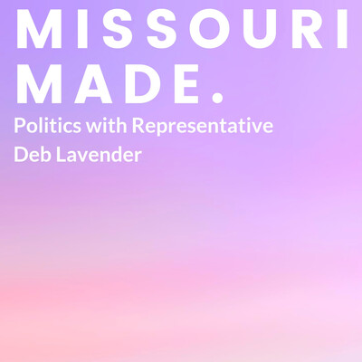 Missouri Made: Politics with Representative Deb Lavender