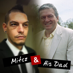 Mitcz & His Dad