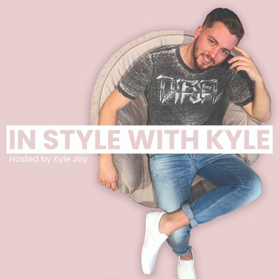 In Style With Kyle: The Podcast