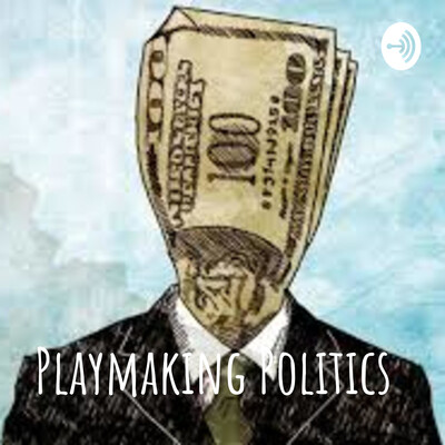 Playmaking Politics