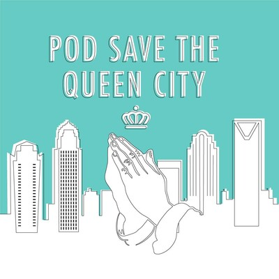 Pod Save The Queen City