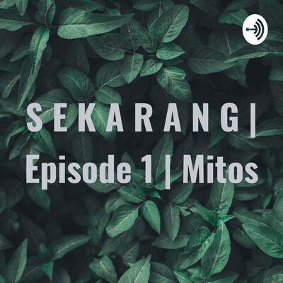 S E K A R A N G | Episode 1 | Mitos